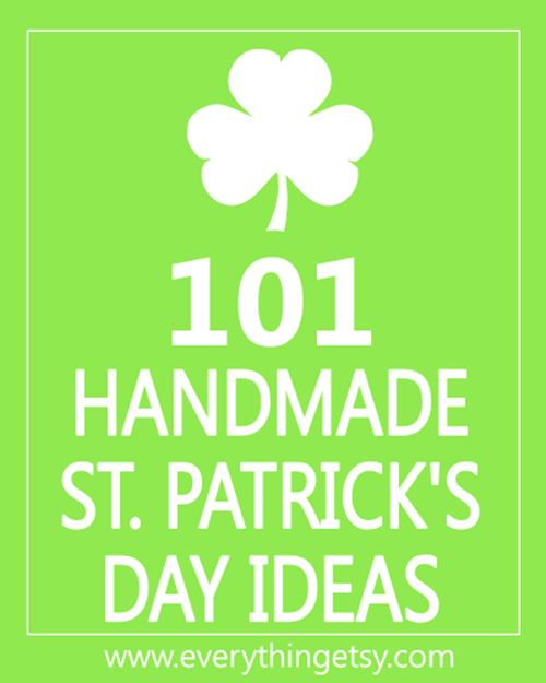 101 St. Patrick's Day Ideas on EverythingEtsy