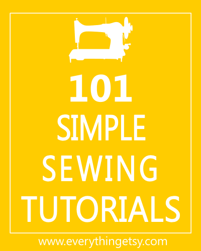 101 Simple Sewing Tutorials on EverythingEtsy