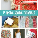 7 Spring Sewing Tutorials