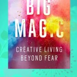 Everything Etsy Recommended Reading: Big Magic by Elizabeth Gilbert