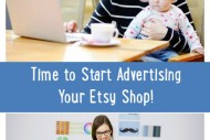 Time to Start Advertising Your Etsy Business!