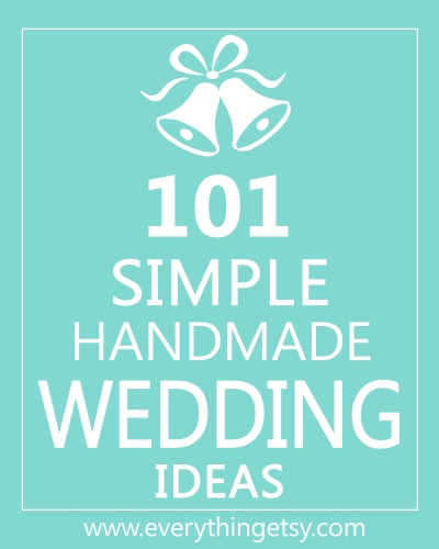 101 Simple Handmade Wedding Ideas on EverythingEtsy