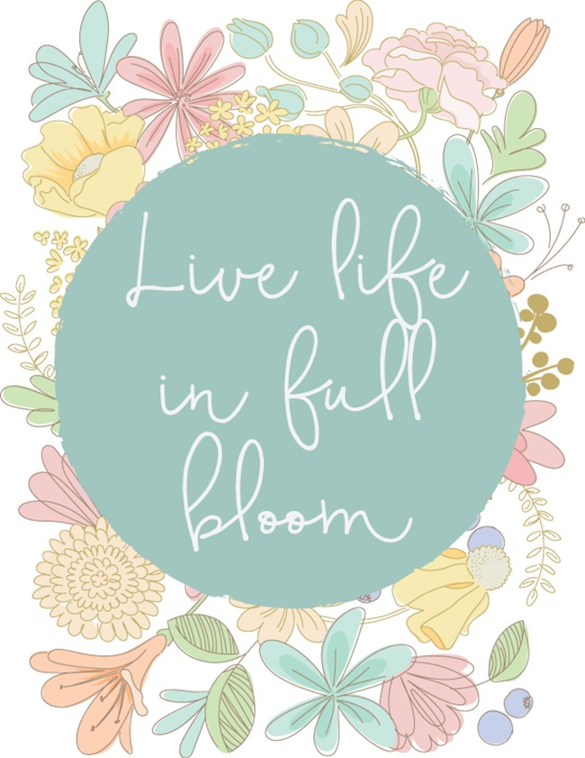 Free Printable - Live Life in Full Bloom - EverythingEtsy.com