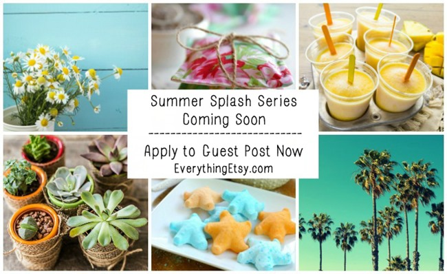 Guest post on EverythingEtsy.com - Summer Splash Series Coming Soon!