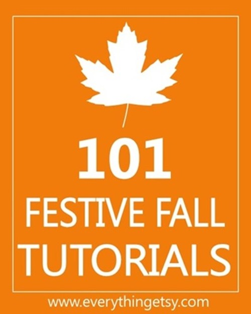101 Festive Fall Tutorials - Crafts, Decor and Printables