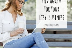 How to Use Instagram for Your Etsy Business–10 Tips for Success!