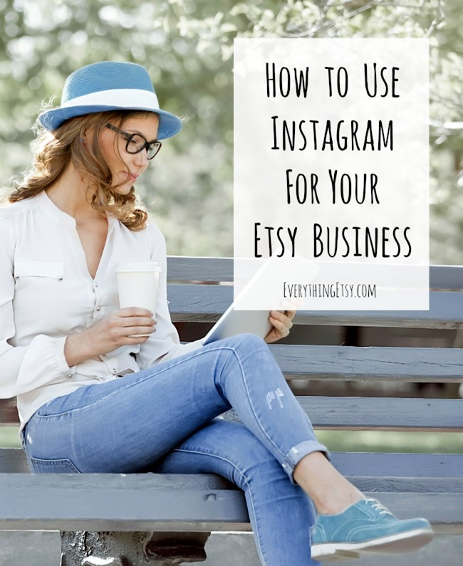 How to Use Instagram for Your Etsy Business - 10 Tips for Success on EverythingEtsy.com