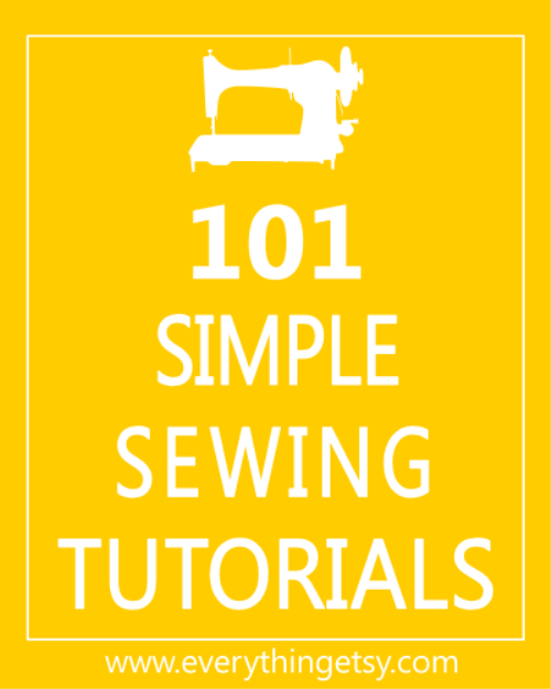 101 Simple Sewing Tutorials - Free on EverythingEtsy