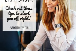 New Etsy Shop? Tips to Start You Off Right! {Etsy Business}