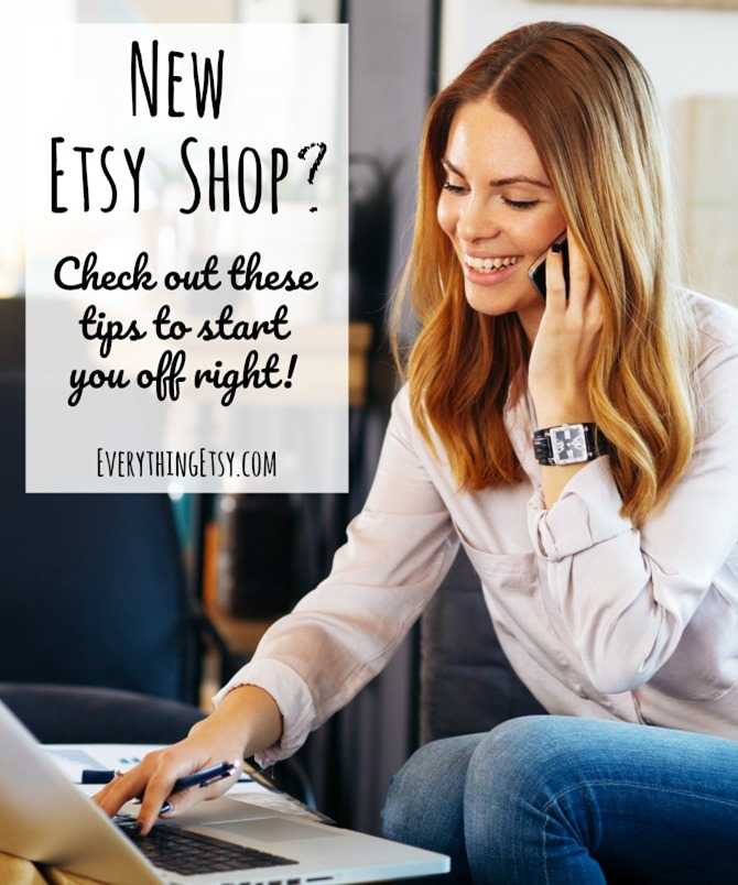 New Etsy Shop? Check out these tips to start you off right! EverythingEtsy.com