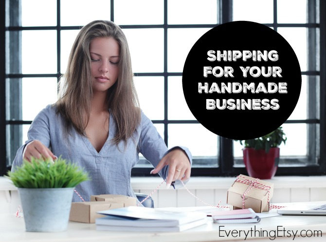Shipping Tips and Ideas for Your Handmade Business - EverythingEtsy.com