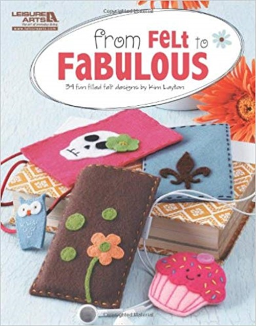 From Felt to Fabulous by Kimberly Layton