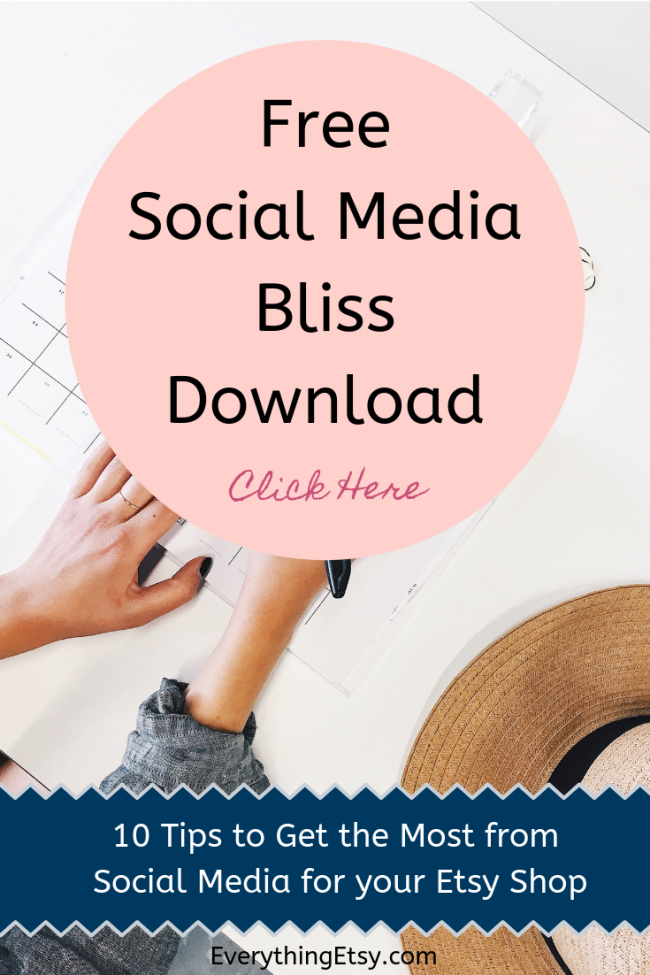 Free Social Media Bliss Download - 10 Tips and Ideas for Your Etsy Business