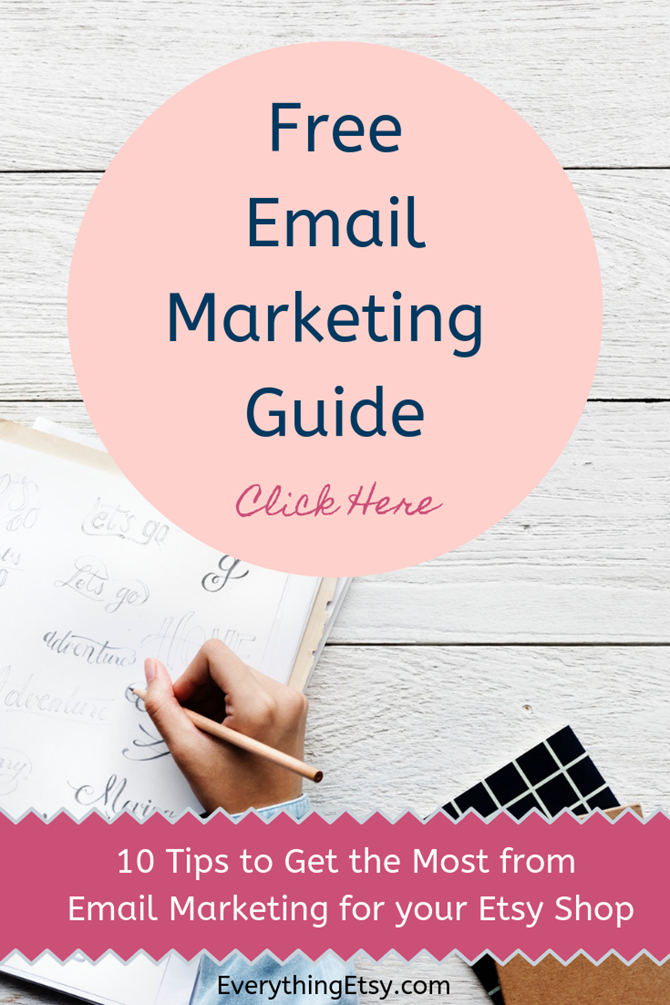 Free Email Marketing Guide for Your Etsy Business - 10 Tips to Get the Most from Your List