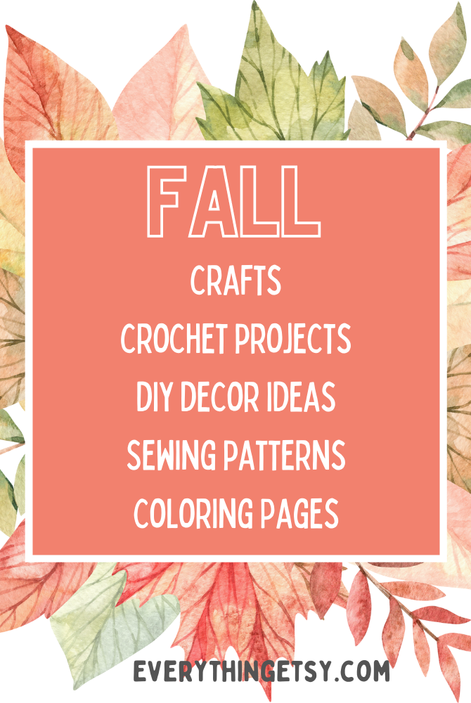 Fall Craft, Fall Crochet Projects, Fall DIY Decor Ideas, Fall Sewing Patterns, Fall Coloring Pages - It's all fall here!  EverythingEtsy.com